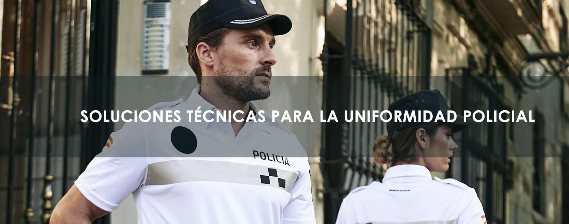 SOLUCIONES TÉCNICAS PARA LA UNIFORMIDAD POLICIAL